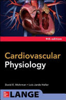 Cardiovascular physiology / David E. Mohrman 9th ed