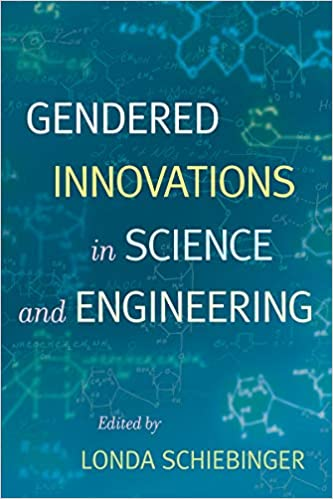Gendered innovations in science and engineering / edited by Londa Schiebinger
