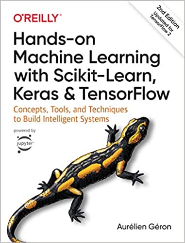 Hands-On Machine Learning with Scikit-Learn, Keras, and TensorFlow/Géron, Aurélien, [2019]; Second edition