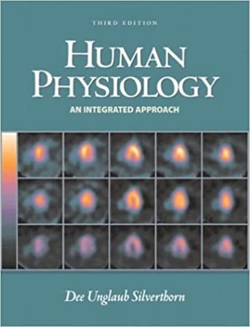 Human physiology, an integrated approach. Dee Unglaub Silverthorn,