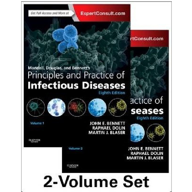 Mandell, Douglas, and Bennett's principles and practice of infectious diseases / [edited by] John E. Bennett, [2015]; Eighth edition