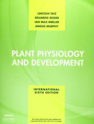 Plant physiology and development / Lincoln Taiz, [2018]; International Sixth edition