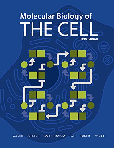 Molecular biology of the cell / Bruce Alberts [and 6 others]; with problems by John Wilson, Tim Hunt, [2015]; Sixth edition